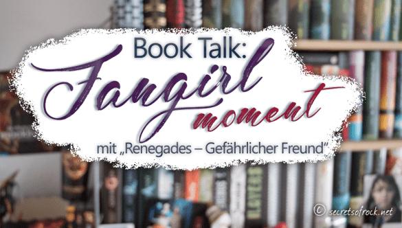 Titelbild book talk fangirl moment mit renegades