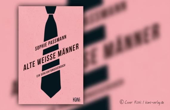"""Buchcover zu Sophie Passmann """"Alter weißer Mann"""""""