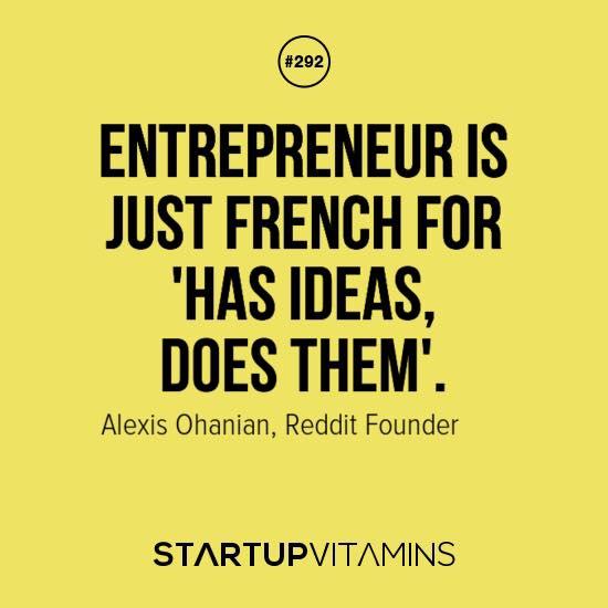 "Entrepreneur ""has ideas, does them."""