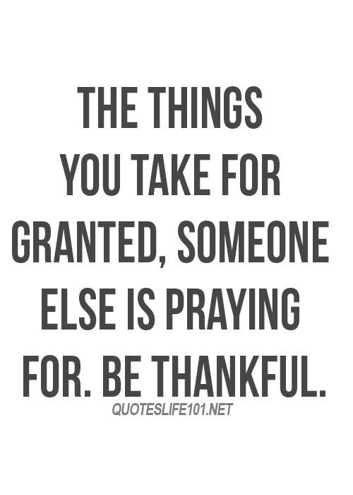 Things you take for granted someone else is praying for