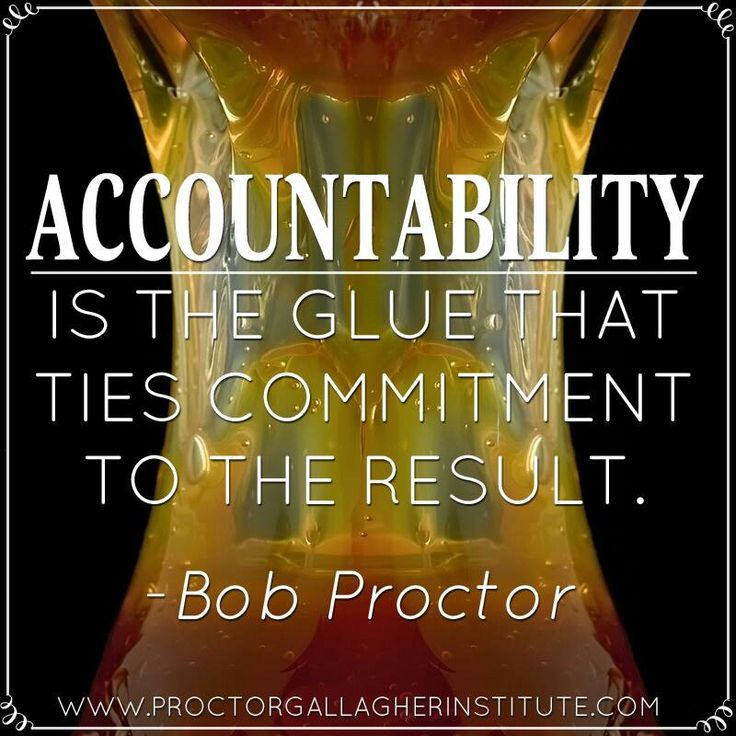 Accountability is the glue that ties commitment to the result