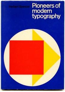 Herbert Spencer, Pioneers of Modern Typography, 1969.