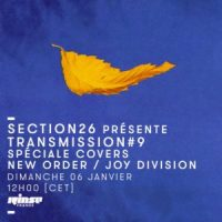Transmission #9 — Spéciale Covers : New Order / Joy Division
