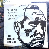 #9 : Teenage Filmstars, I Helped Patrick McGoohan Escape (Fab Listening, 1980)