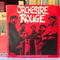#16 : Orchestre Rouge, Soon Come Violence (RCA, 1982)