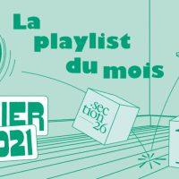 LA PLAYLIST DES NOUVEAUTES DE FEVRIER 2021