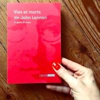 """""""Vies et morts de John Lennon"""" de Hugues Blineau (Mediapop Editions)"""
