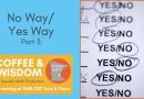 Coffee & Wisdom 02.95: No Way / Yes Way Part 3