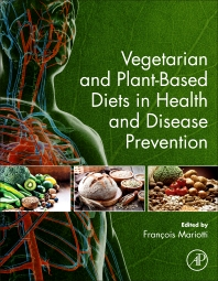 Vegetarian and Plant-Based Diets in Health and Disease Prevention - 1st Edition - ISBN: 9780128039687, 9780128039694