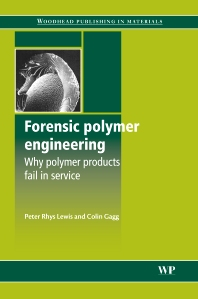 Forensic Polymer Engineering  1st Edition