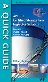 A Quick Guide to API 653 Certified Storage Tank Inspector