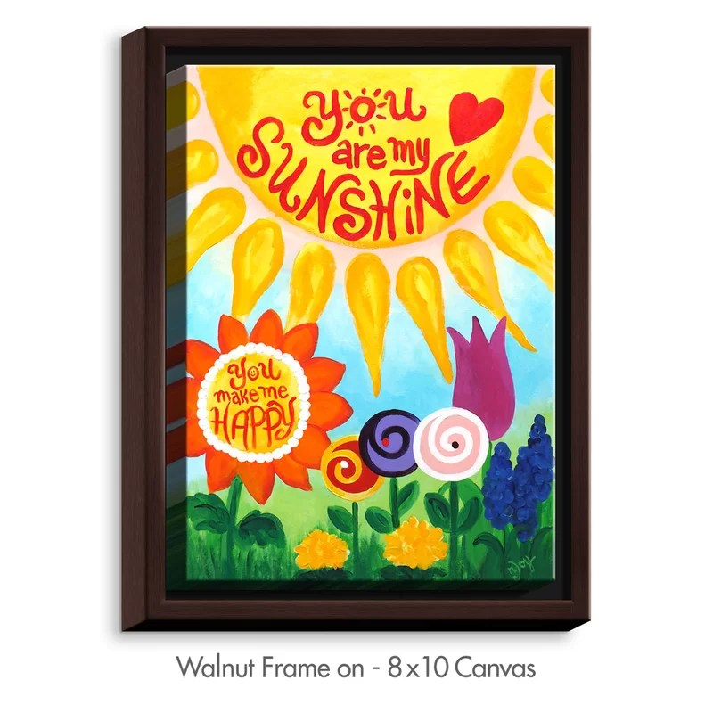 You Are My Sunshine Floral by NJoy Art Painting Print on Wrapped Framed Canvas Size: 41.75 H x 31.75 W x 1.75 D Frame Color: Walnut