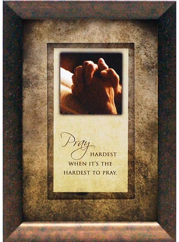 Pray Hardest When Its The Hardest To Pray by Brett WestFramed Graphic Art