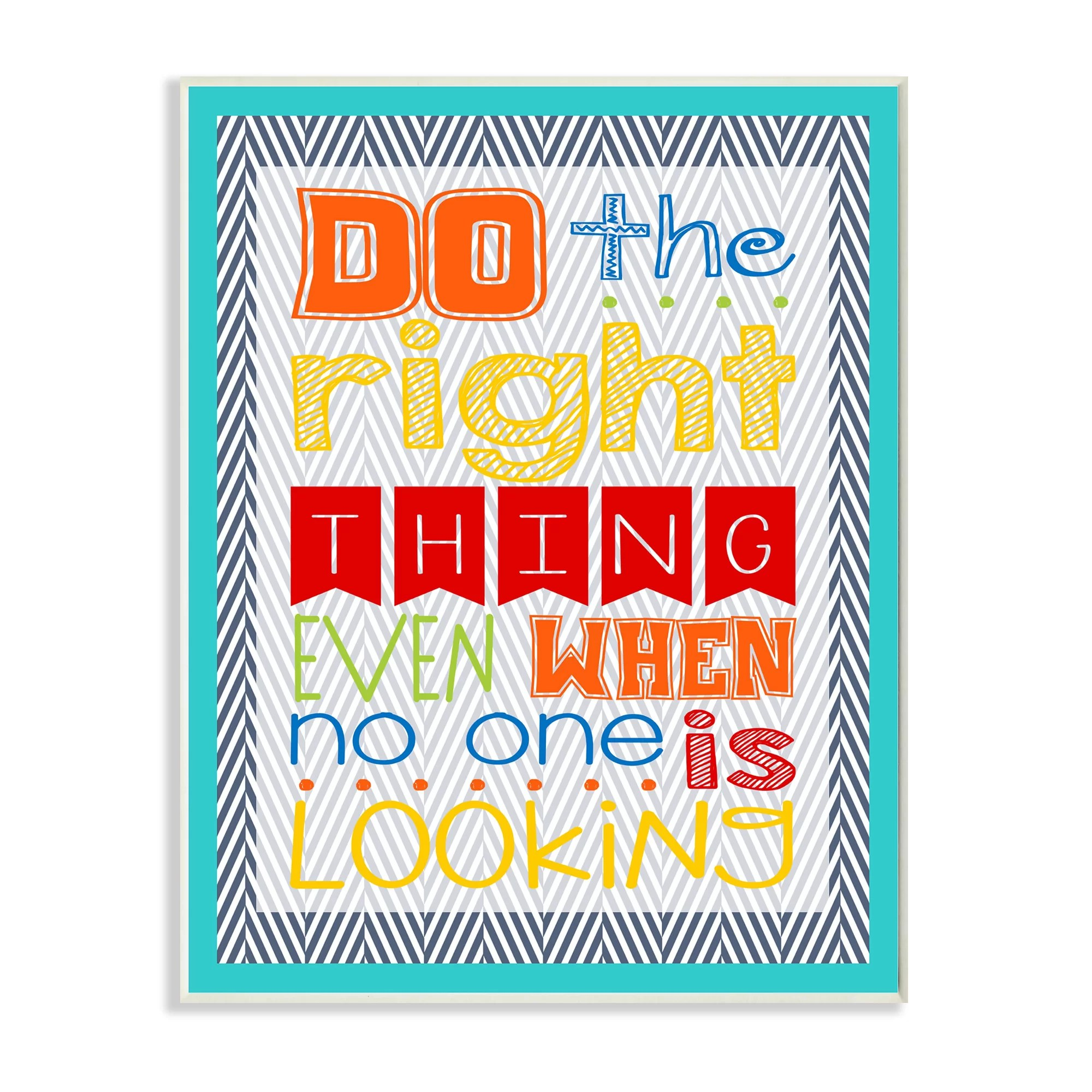 Stupell Industries The Kids Room Do The Right Thing Even
