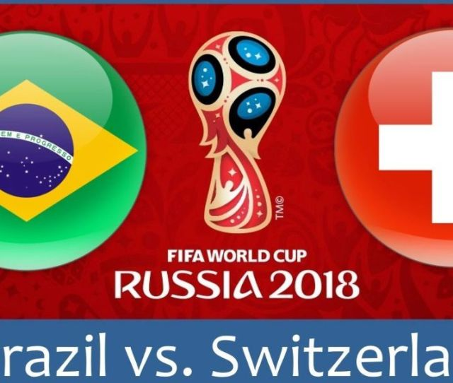 World Cup Mexico Vs Germany Brazil Vs Switzerland