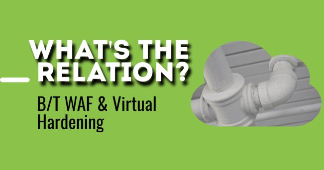 WAF & Virtual Hardening