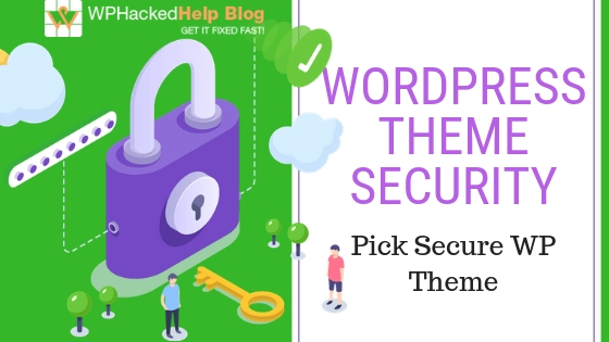 WordPress Theme Security - how to pick secure wordpress theme