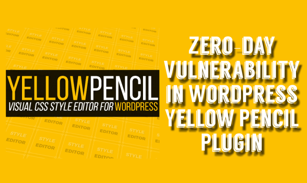 Zero-Day Vulnerability Yellow Pencil WordPress plugin