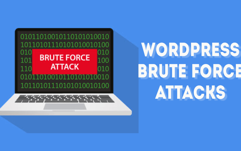 WordPress Brute Force Attacks – How To Protect Your Website?
