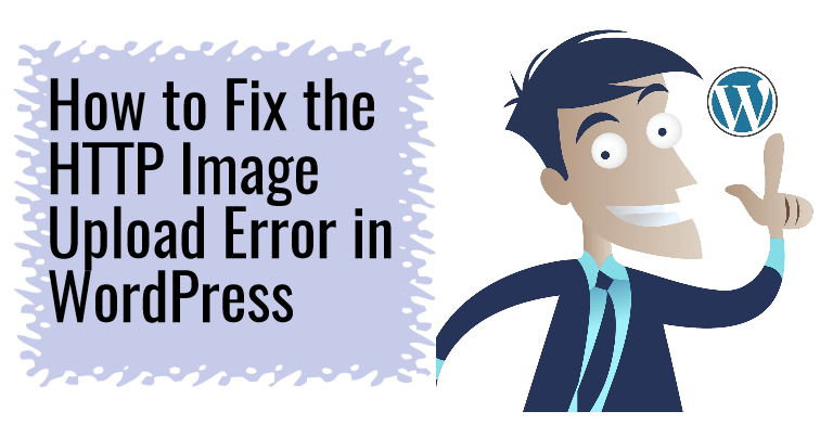 WordPress HTTP Image Upload Error – How To Fix It?