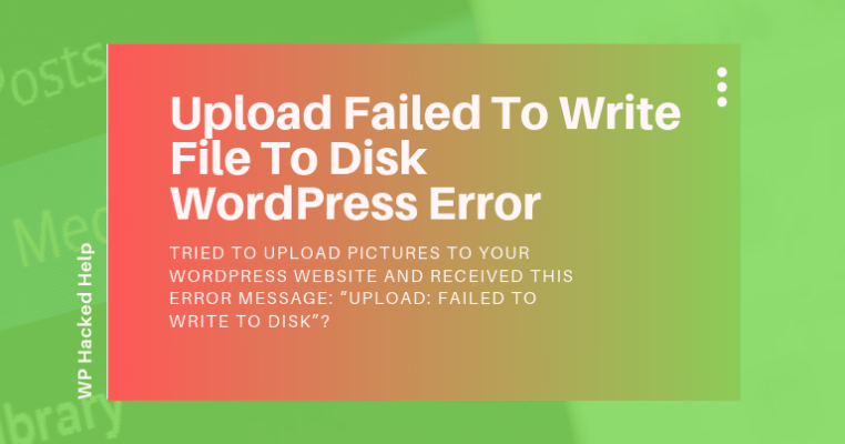 How to fix Upload Failed to Write File to Disk error in wordpress