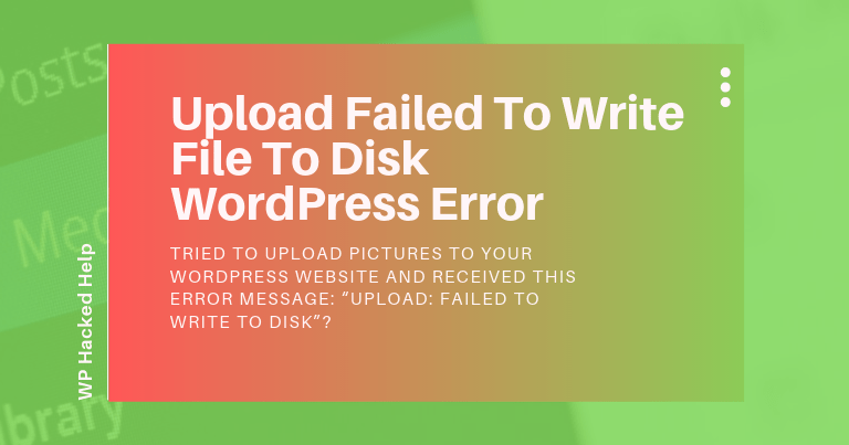 "How to Fix ""Upload: Failed to Write File to Disk"" WordPress Error"