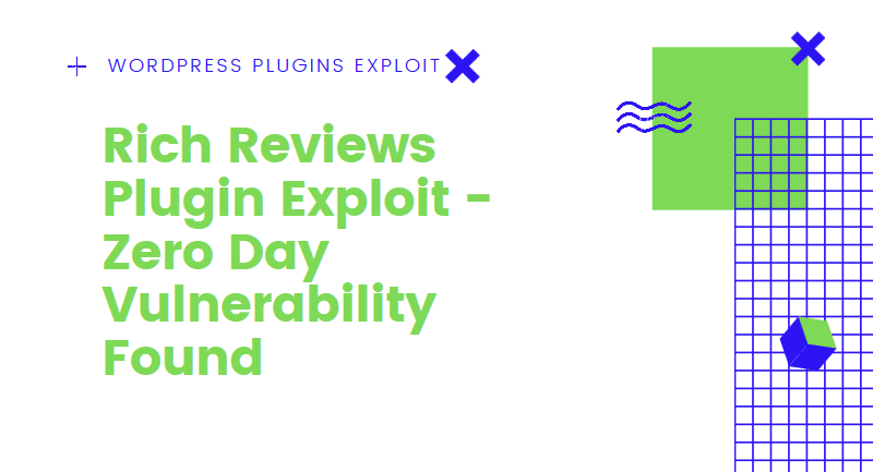 Rich Reviews Plugin Zero Day Vulnerability Exploit [New]