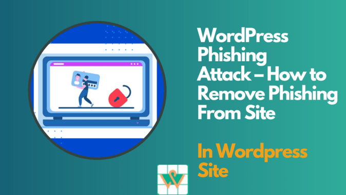 WordPress Phishing Attack – How to Remove Phishing From Site