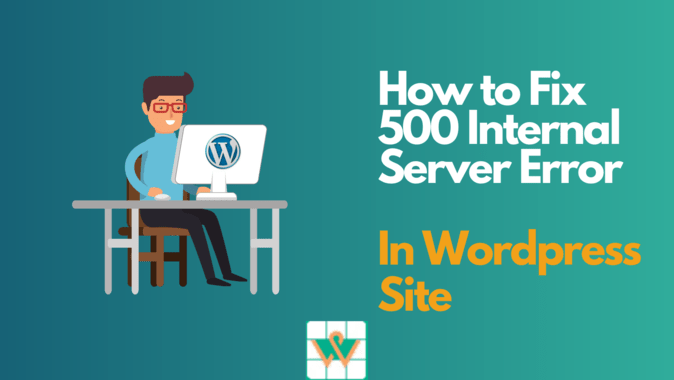 Ways To Fix 500 Internal Server Error WordPress – Step-Wise