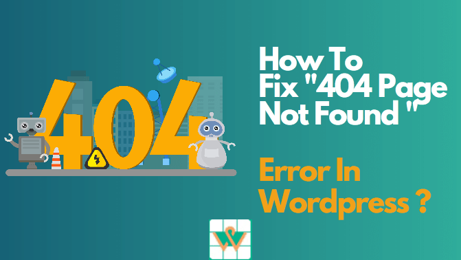 How To Fix Error 404 Page Not Found In WordPress?