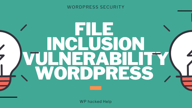 Remote & Local File Inclusion Vulnerability In WordPress [GUIDE]