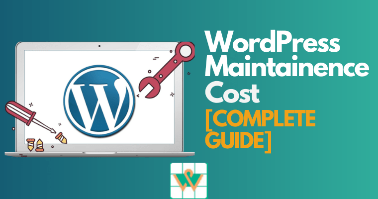 WordPress Website Maintenance Costs – How Much Should You Pay