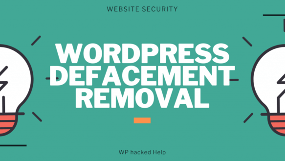 WordPress Defacement Removal – How To Fix Defaced WordPress site