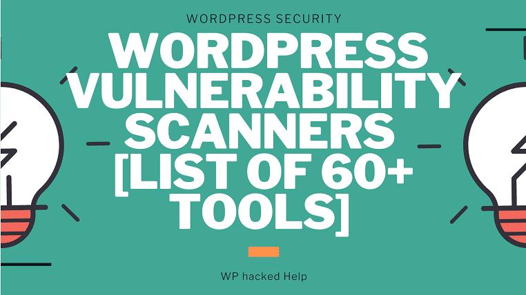 Best WordPress Vulnerability Scanners & Security Tools Online 2021
