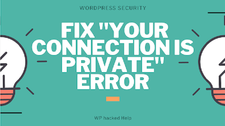 """How to Fix """"Your Connection is Not Private"""" Warning Error?"""