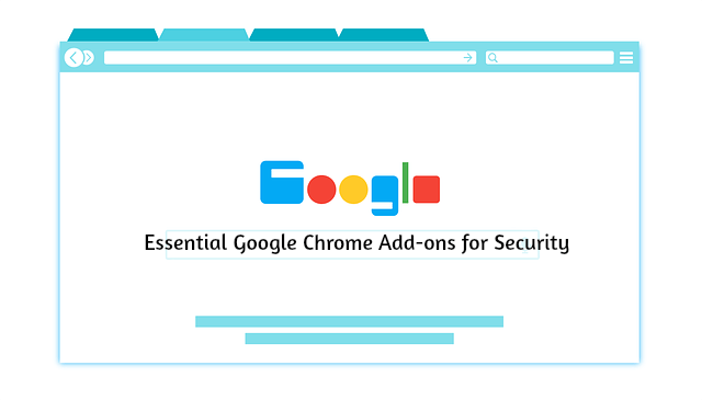 Essential Google Chrome Add-ons for Security