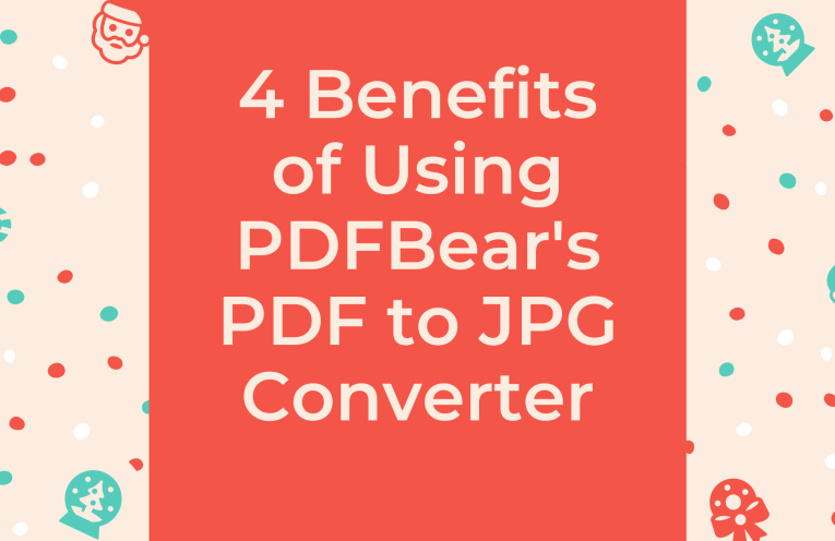 4 Benefits of Using PDFBear's PDF to JPG Converter