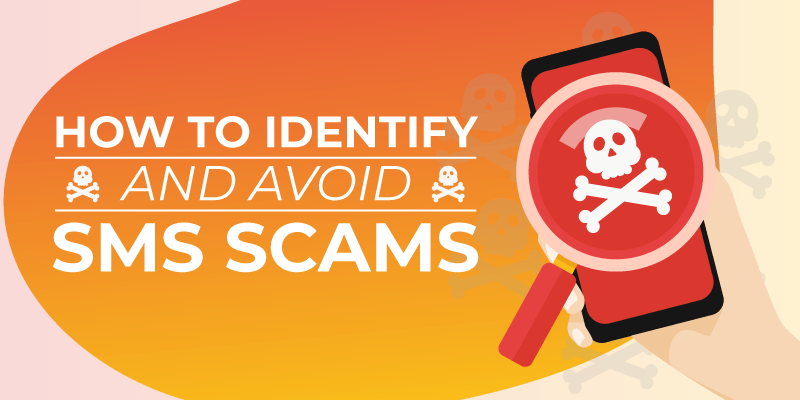 How to Identify and Avoid SMS Scams (With Infographics)