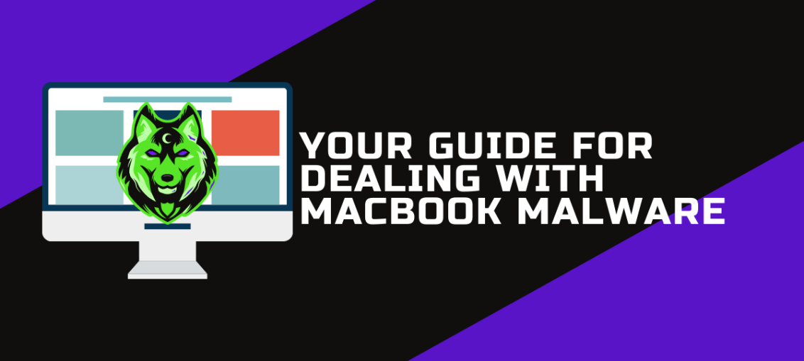 Your Guide For Dealing With MacBook Malware