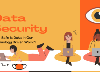 Data Security - How Safe Is Data In Our Technology Driven World