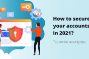 Keeping Your Online Accounts Secure [Top 6 Security Tips]