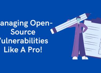 Managing Open-Source Vulnerabilities Like A Pro!