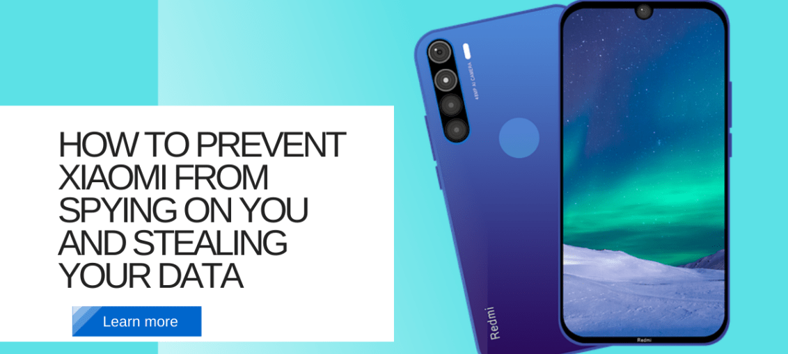 Prevent Xiaomi Spying - How To Prevent Xiaomi From Spying On You And Stealing Your Data
