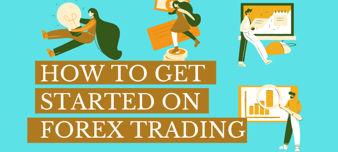 How To Get Started On Forex Trading