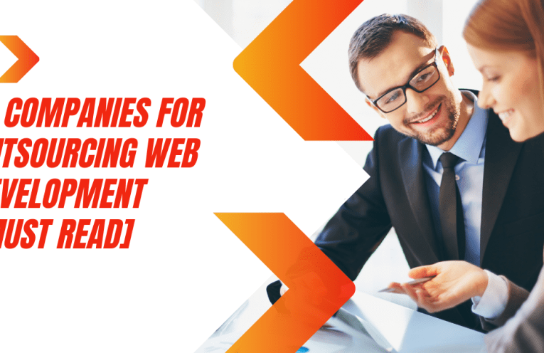 12 Companies For Outsourcing Web Development [MUST READ]