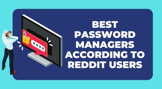 Best Password Manager Reddit