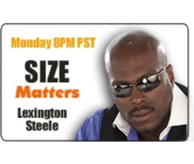 Size Matters With Lexington Steele April   Listen Via Stitcher Radio On Demand