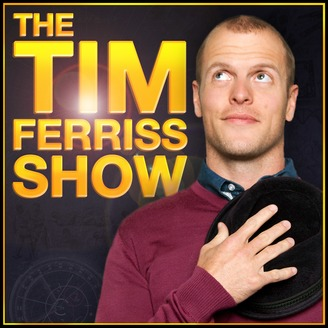 Great Podcasts to Listen to - The Tim Ferriss Show