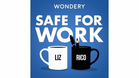 Safe For Work  Listen via Stitcher for Podcasts