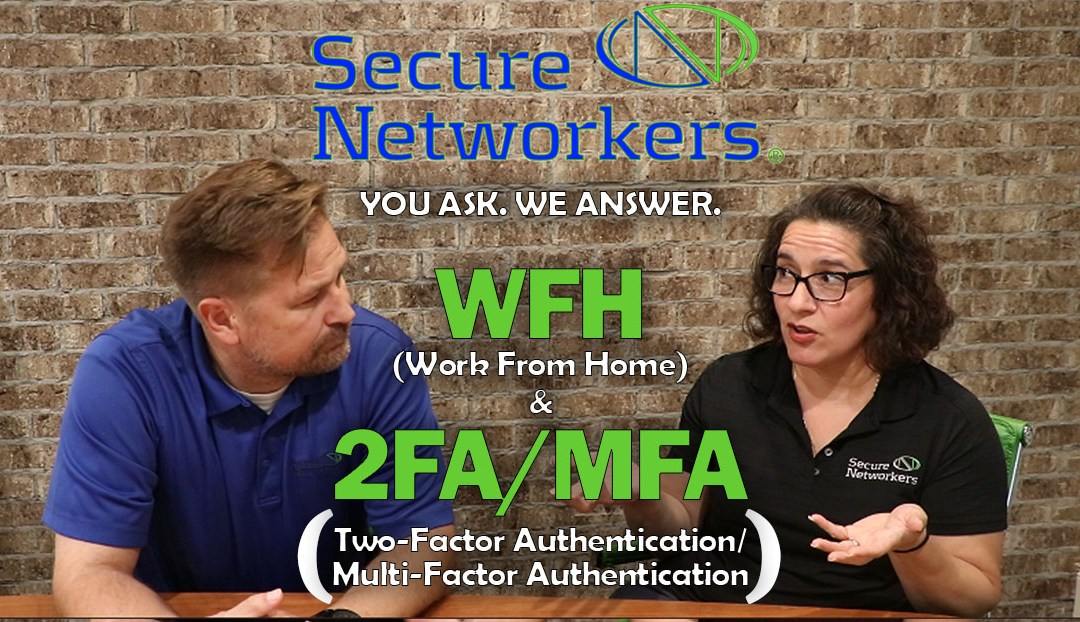 VIDEO BRIEF: Work From Home Securely and Two Factor Authentication
